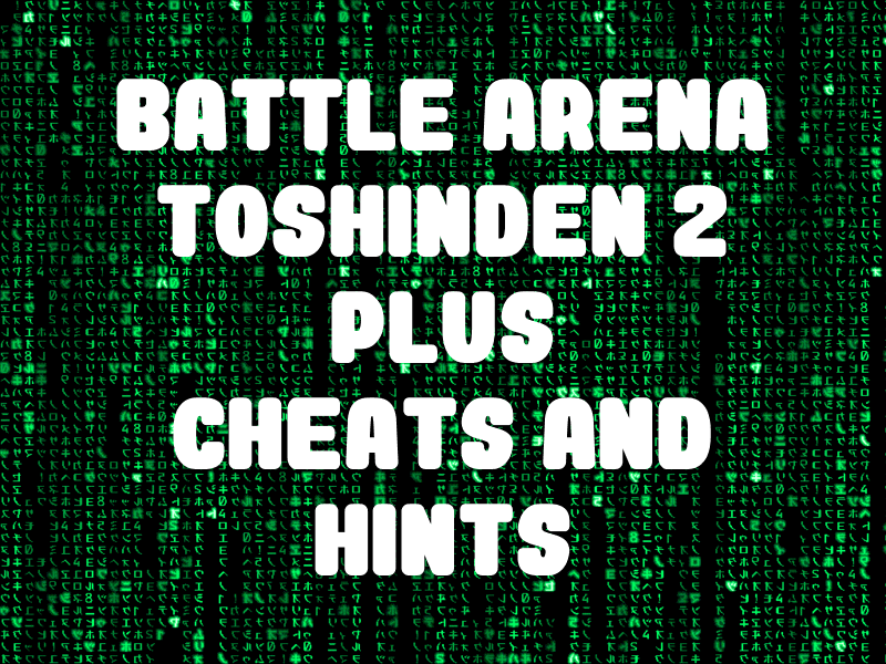 Battle Arena Toshinden 2 Plus Cheats And Hints For Playstation