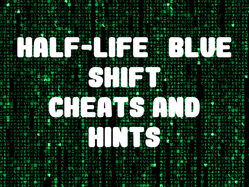 Half-Life: Blue Shift Cheats and Hints for PC