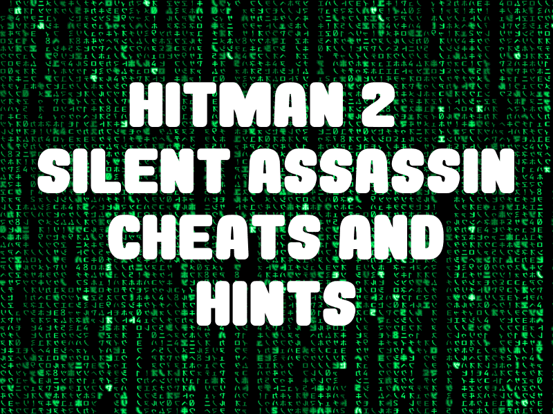Hitman 2 Silent Assassin Cheats And Hints For Pc