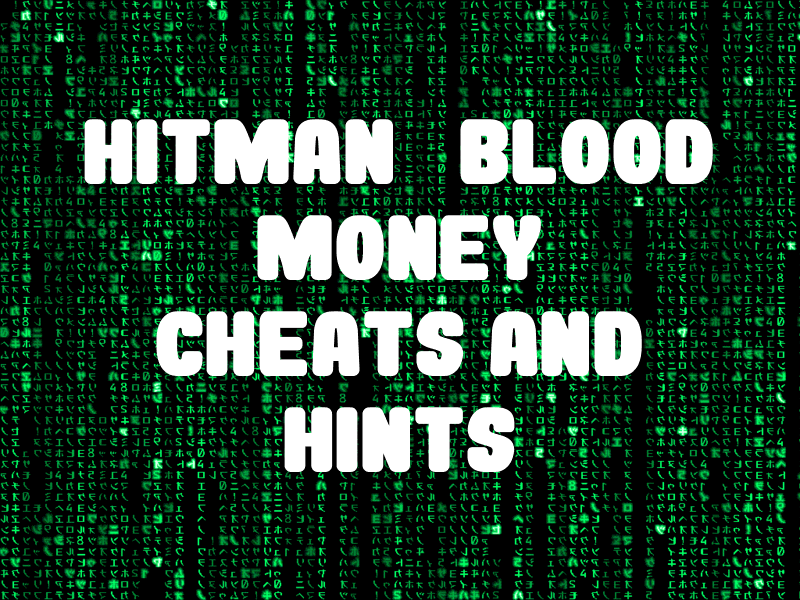 Hitman Blood Money Cheats And Hints For Xbox