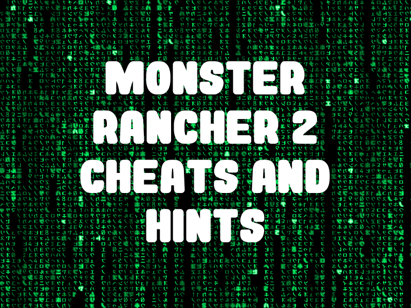 Monster Rancher 2 Cheats and Hints for PlayStation