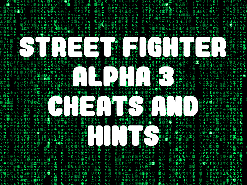 Street Fighter Alpha 3 Cheats and Hints for PlayStation