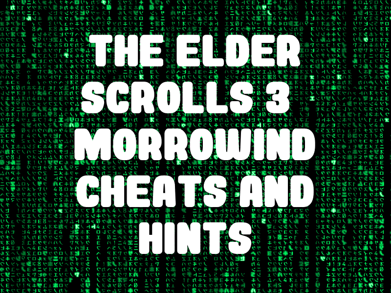 The Elder Scrolls 3: Morrowind Cheats and Hints for Xbox