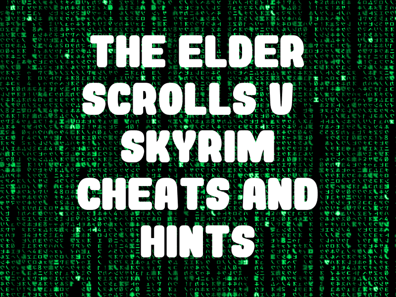 The Elder Scrolls V: Skyrim Cheats and Hints for PC