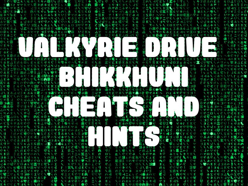 Valkyrie Drive: Bhikkhuni Cheats and Hints for PS Vita